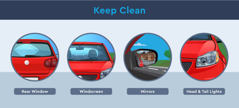 keep your wing mirror, lights, windscreen and rear window clean
